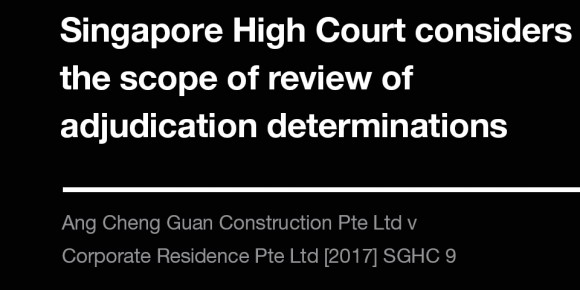 Ang Cheng Guan Construction Pte Ltd v Corporate Residence Pte Ltd [2017] SGHC 09