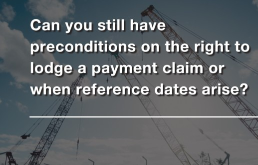 Can you still have preconditions on the right to lodge a payment claim or when reference dates arise?