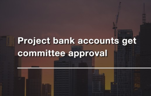 Project bank accounts get committee approval