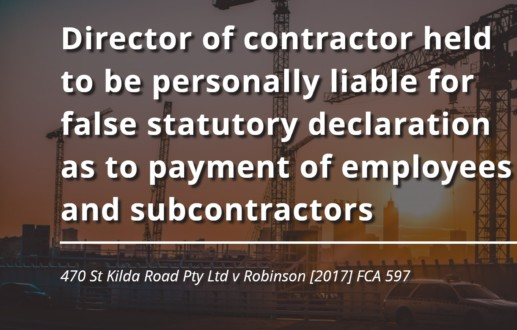 Director of contractor held to be personally liable for false statutory declaration as to payment of employees and subcontractors
