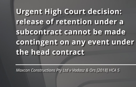 Urgent High Court decision: release of retention under a subcontract cannot be made contingent on any event under the head contract