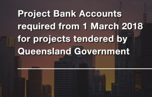 Project Bank Accounts required from 1 March 2018 for projects tendered by Queensland Government