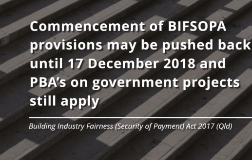 Commencement of BIFSOPA provisions may be pushed back until 17 December 2018 and PBA's on government projects still apply