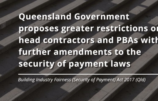 Queensland Government proposes greater restrictions on head contractors and PBAs with further amendments to the security of payment laws