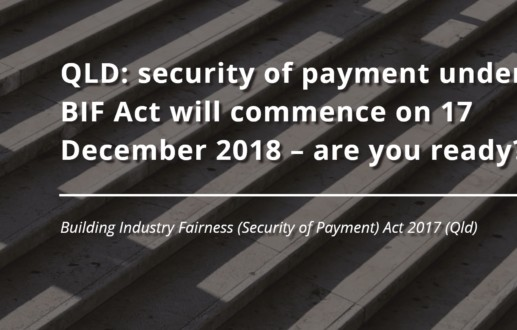 QLD: security of payment under BIF Act will commence on 17 December 2018 – are you ready?