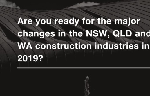 Are you ready for the major changes in the NSW, QLD and WA construction industries in 2019?
