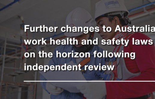 Further changes to Australia's work health and safety laws on the horizon following independent review