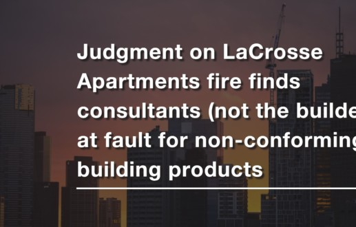 Judgment on LaCrosse Apartments fire finds consultants (not the builder) at fault for non-conforming building products