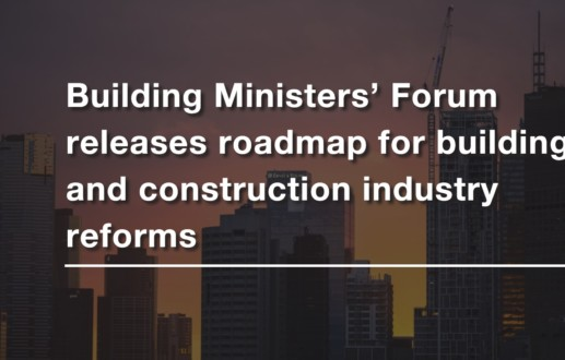 Building Ministers' Forum releases roadmap for building and construction industry reforms