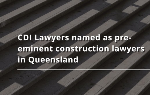 CDI Lawyers named as pre-eminent construction lawyers in Queensland