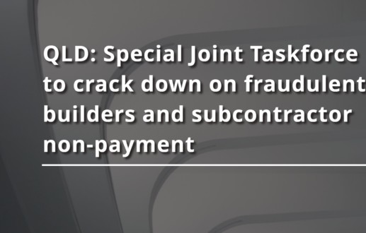 QLD: Special Joint Taskforce to crack down on fraudulent builders and subcontractor non-payment