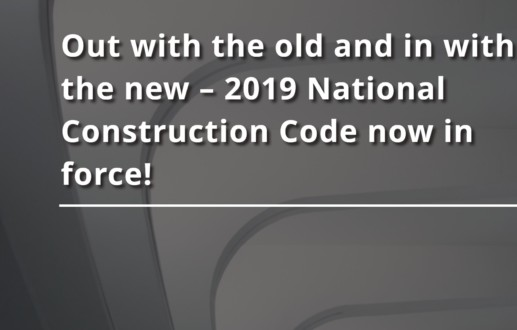 Out with the old and in with the new –  2019 National Construction Code now in force!