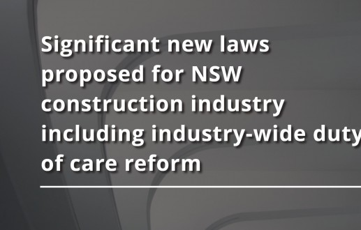 Significant new laws proposed for NSW construction industry including industry-wide duty of care reform