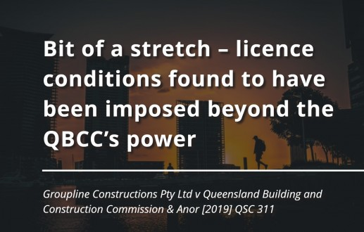 Bit of a stretch – licence conditions found to have been imposed beyond the QBCC's power
