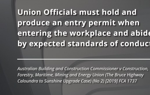Union Officials must hold and produce an entry permit when entering the workplace and abide by expected standards of conduct