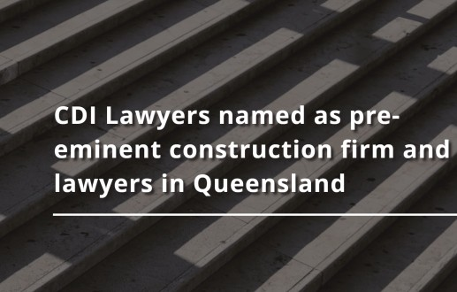 CDI Lawyers named as pre-eminent construction firm and lawyers in Queensland