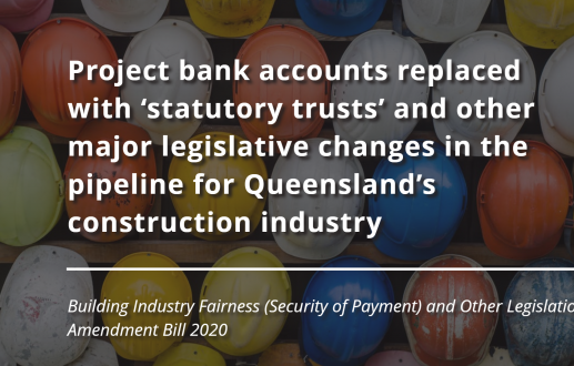 Project bank accounts replaced with 'statutory trusts' and other major legislative changes in the pipeline for Queensland's construction industry