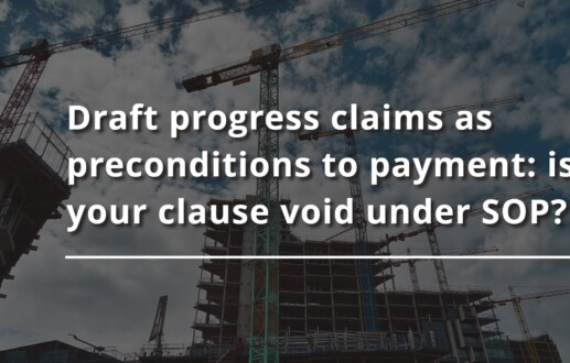Draft progress claims as preconditions to payment: is your clause void under SOP?