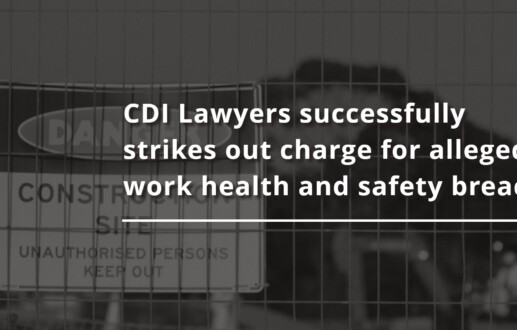 CDI Lawyers successfully strikes out charge for alleged work health and safety breach