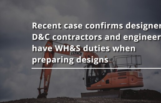 Recent case confirms designers, D&C contractors and engineers have WH&S duties when preparing designs