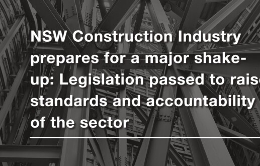 NSW Construction Industry prepares for a major shake-up: Legislation passed to raise standards and accountability of the sector