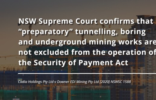 "NSW Supreme Court confirms that ""preparatory"" tunnelling, boring and underground mining works are not excluded from the operation of the Security of Payment Act"