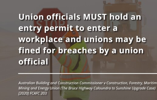 Union officials MUST hold an entry permit to enter a workplace and unions may be fined for breaches by a union official