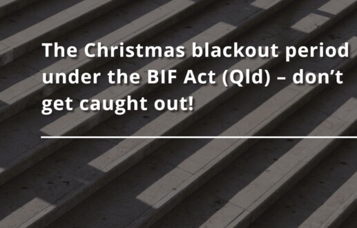 The Christmas blackout period under the BIF Act (Qld) – don't get caught out!