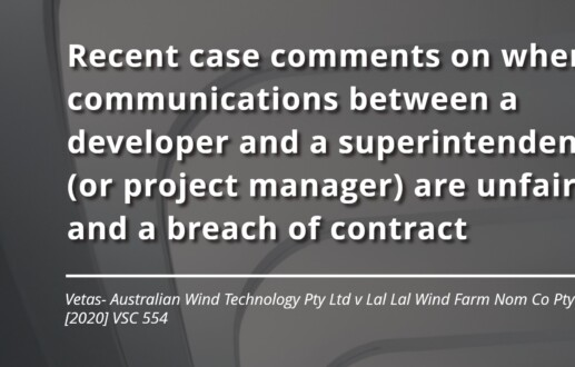 Recent case comments on when communications between a developer and a superintendent (or project manager) are unfair and a breach of contract