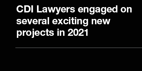 CDI Lawyers engaged on several exciting new projects in 2021