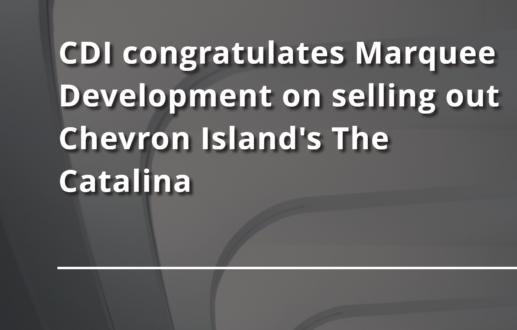 CDI congratulates Marquee Development on selling out Chevron Island's The Catalina