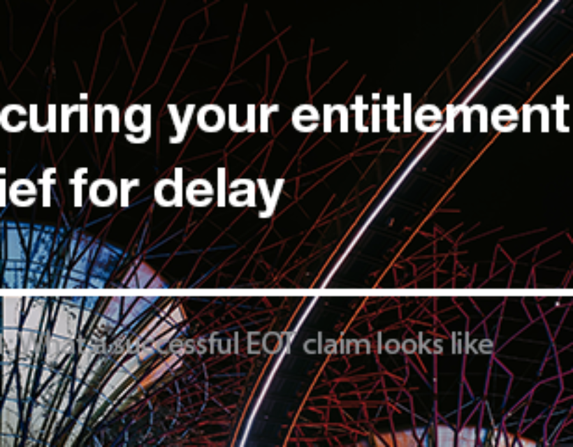 Securing your entitlement to relief for delay – Part 1