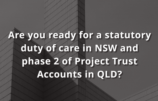 Are you ready for a statutory duty of care in NSW and phase 2 of Project Trust Accounts in QLD?